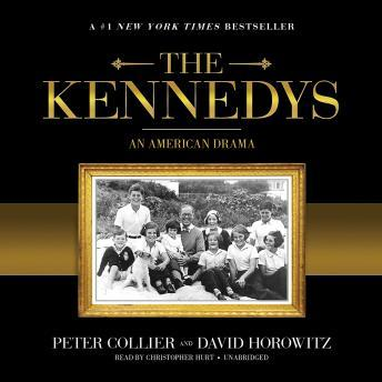 Kennedys: An American Drama, David Horowitz, Peter Collier