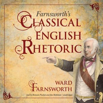 Farnsworth's Classical English Rhetoric, Ward Farnsworth