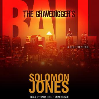 Gravedigger's Ball: The Coletti Novels, Book 2, Solomon Jones