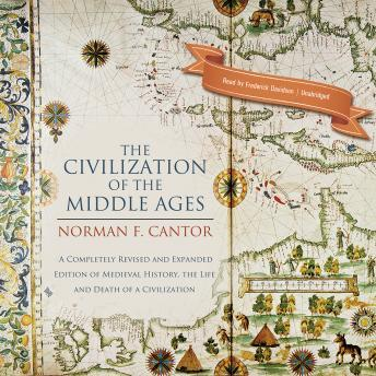 Civilization of the Middle Ages, Audio book by Norman F. Cantor