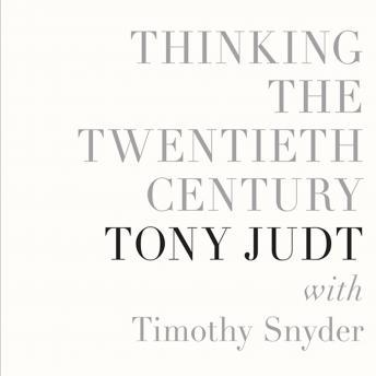 Download Thinking the Twentieth Century by Tony Judt, Timothy Snyder