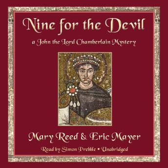 Nine for the Devil: A John the Lord Chamberlain Mystery, Eric Mayer, Mary Reed