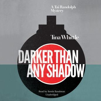 Darker Than Any Shadow: A Tai Randolph Mystery, Tina Whittle