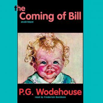 Coming of Bill, P.G. Wodehouse