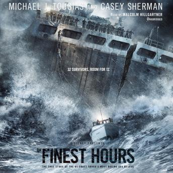 Download Finest Hours: The True Story of the U.S. Coast Guard's Most Daring Sea Rescue by Michael J. Tougias, Casey Sherman