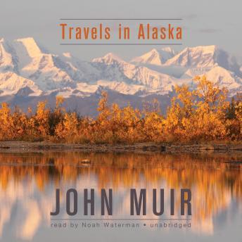 Travels in Alaska, John Muir
