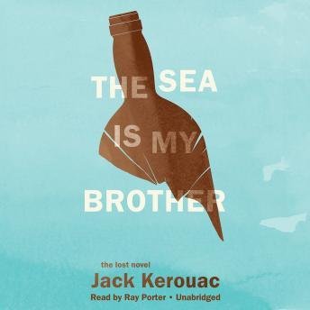 Sea Is My Brother, Jack Kerouac