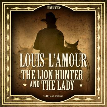 Lion Hunter and the Lady, Louis L' Amour, Louis L'Amour