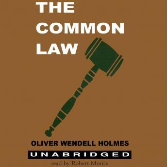 Common Law, Oliver Wendell Holmes