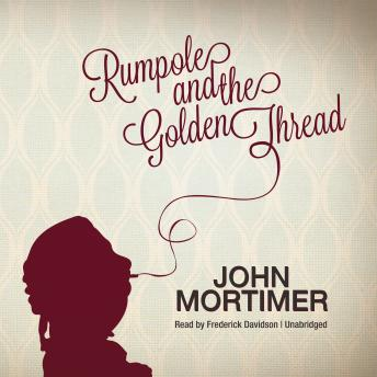 Rumpole and the Golden Thread, John Mortimer
