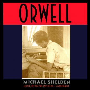 Download Orwell: The Authorized Biography by Michael Shelden