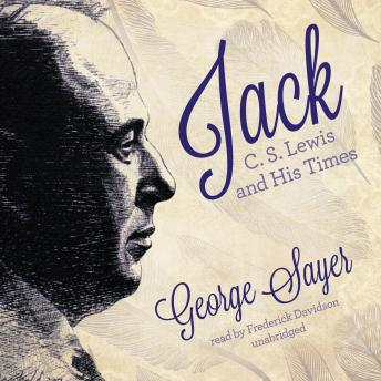 Jack: C. S. Lewis and His Times, George Sayer