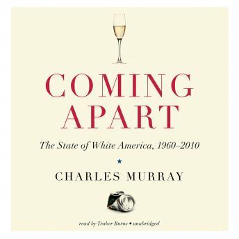 Coming Apart: The State of White America, 1960–2010