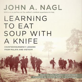 Download Learning to Eat Soup with a Knife: Counterinsurgency Lessons from Malaya and Vietnam by Lt Col John a. Nagl