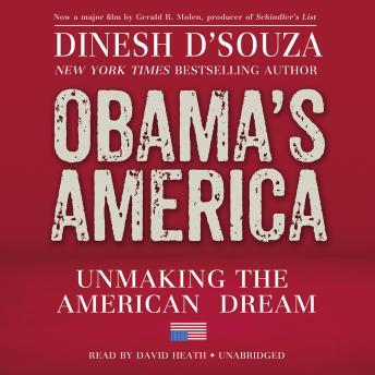 Obama's America: Unmaking the American Dream, Dinesh D'Souza