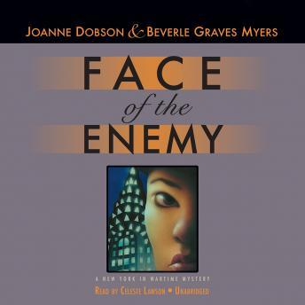 Face of the Enemy: A New York in Wartime Mystery, Beverle Graves Myers, Joanne Dobson