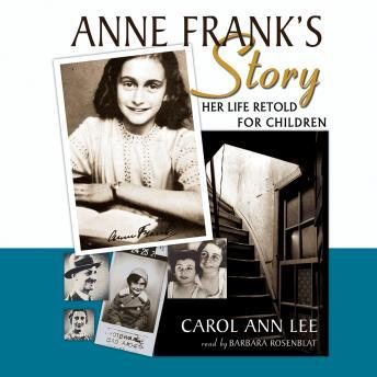 Anne Frank's Story: Her Life Retold for Children, Carol Ann Lee