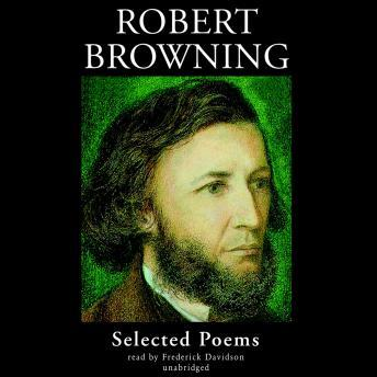 Robert Browning: Selected Poems, Robert Browning