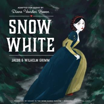 Snow White, Jacob & Wilhelm Grimm