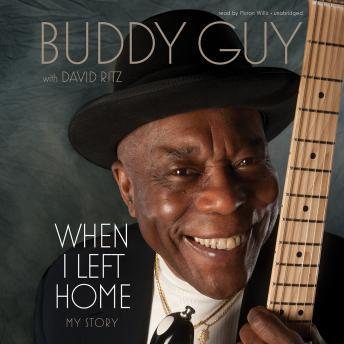 Download When I Left Home: My Story by David Ritz, Buddy Guy