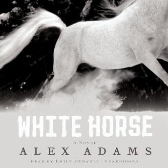 White Horse: A Novel, Alex Adams