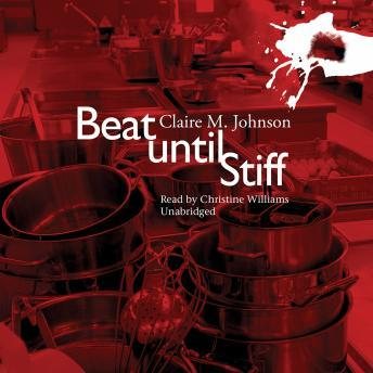 Beat until Stiff, Claire M. Johnson