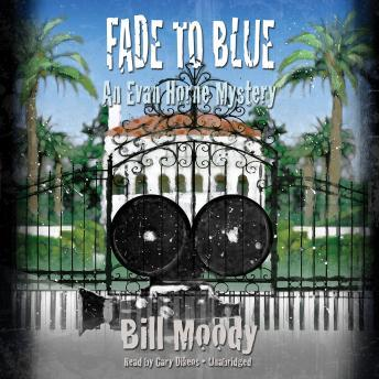 Fade to Blue: An Evan Horne Mystery, Bill Moody