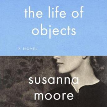 Life of Objects, Susanna Moore