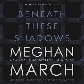 Download Beneath These Shadows by Meghan March