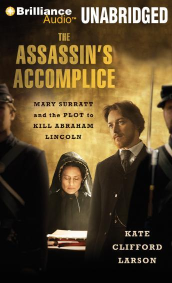 Assassin's Accomplice, Kate Clifford Larson