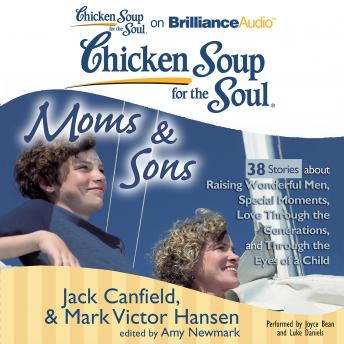 Chicken Soup for the Soul: Moms & Sons - 38 Stories about Raising Wonderful Men, Special Moments, L