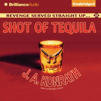 Shot of Tequila, J.A. Konrath