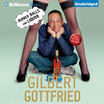 Download Rubber Balls and Liquor by Gilbert Gottfried