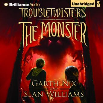Troubletwisters Book 2: The Monster, Garth Nix, Sean Williams
