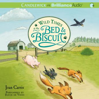 Wild Times at the Bed & Biscuit, Joan Carris