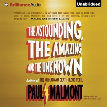 Astounding, the Amazing, and the Unknown, Paul Malmont
