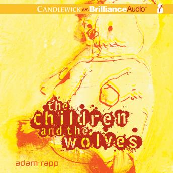 Children and the Wolves, Adam Rapp