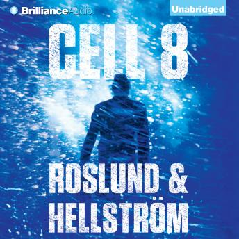 Cell 8, Borge Hellstrom, Anders Roslund