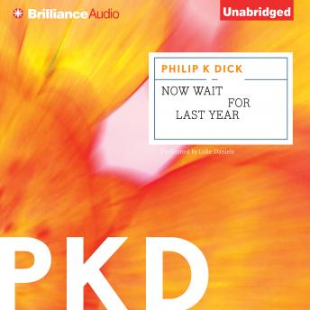 Now Wait for Last Year, Philip K. Dick