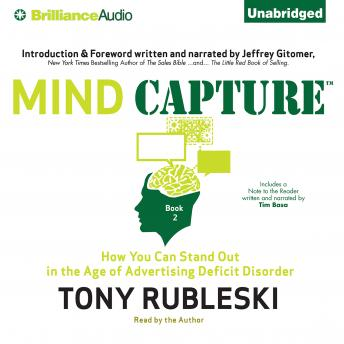 Mind Capture (Book 2): How You Can Stand Out in the Age of Advertising Deficit Disorder, Tony Rubleski