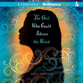 Girl Who Could Silence the Wind, Meg Medina