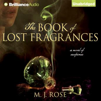 Book of Lost Fragrances, M. J. Rose