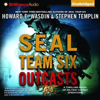 Listen to SEAL Team Six Outcasts by Howard E  Wasdin at