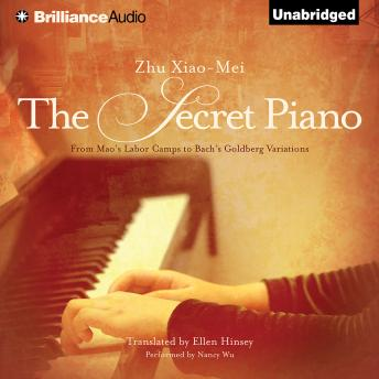Secret Piano: From Mao's Labor Camps to Bach's Goldberg Variations, Zhu Xiao-Mei