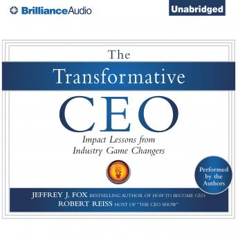 Transformative CEO,, Robert Reiss, Jeffrey J. Fox