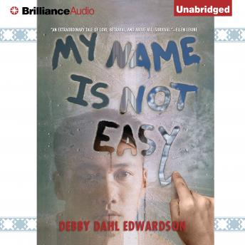 My Name Is Not Easy, Debby Dahl Edwardson