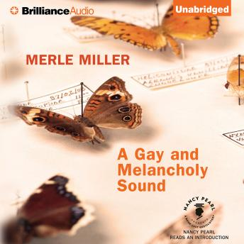Gay and Melancholy Sound, Merle Miller