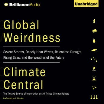 Global Weirdness, Climate Central