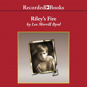 Riley's Fire, Lee Merrill Byrd