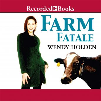 Farm Fatale: A Comedy of Country Manors, Wendy Holden